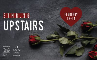 STMR.36 Upstairs | Valentines Day at the Delta Fredericton